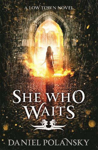 She Who Waits: Low Town 3 (Paperback)
