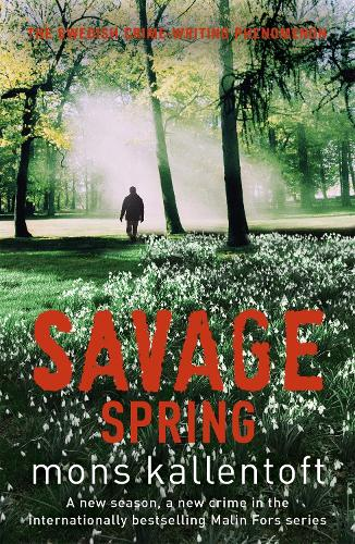 Savage Spring: Malin Fors 4 - Malin Fors (Paperback)