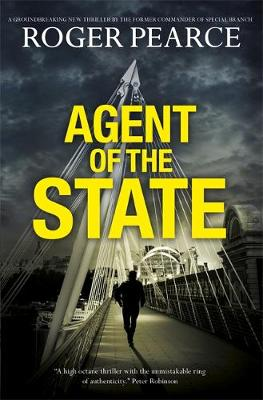 Agent of the State: A Groundbreaking New Thriller by the Former Commander of Special Branch (Hardback)