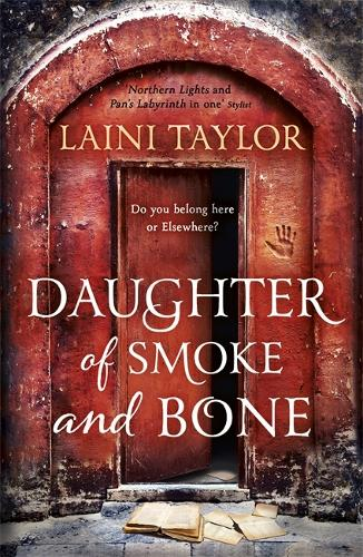 Daughter of Smoke and Bone: The Sunday Times Bestseller. Daughter of Smoke and Bone Trilogy Book 1 - Daughter of Smoke and Bone Trilogy (Paperback)