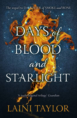 Days of Blood and Starlight - Daughter of Smoke and Bone Trilogy Book 2 (Hardback)