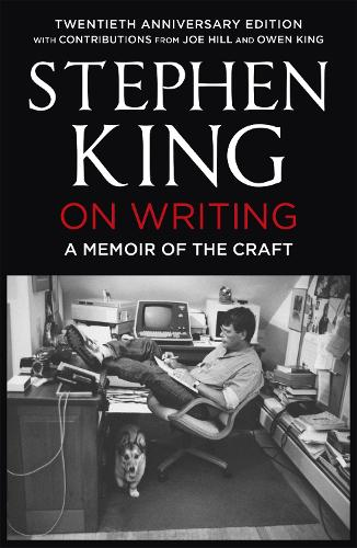 On Writing: A Memoir of the Craft: Twentieth Anniversary Edition with Contributions from Joe Hill and Owen King (Paperback)