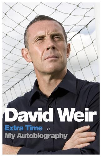 David Weir: Extra Time - My Autobiography: On Top of the Game (Paperback)