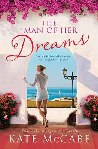 The Man of Her Dreams: Can she build a future on what-might-have-beens? (Paperback)