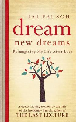 Dream New Dreams: Reimagining My Life After Loss (Hardback)