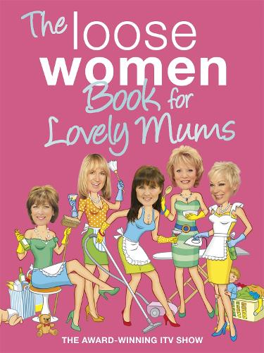 The Loose Women Book for Lovely Mums (Hardback)
