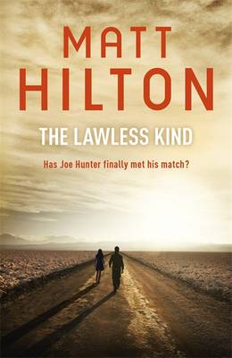 The Lawless Kind: The ninth Joe Hunter thriller - Joe Hunter (Hardback)