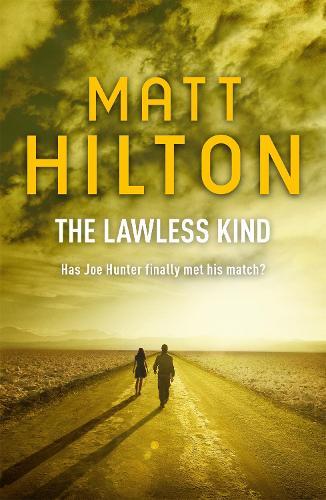 The Lawless Kind: The ninth Joe Hunter thriller - Joe Hunter (Paperback)