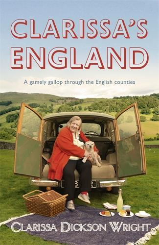 Clarissa's England: A gamely gallop through the English counties (Hardback)