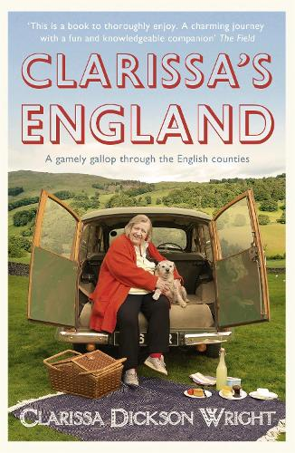Clarissa's England: A gamely gallop through the English counties (Paperback)