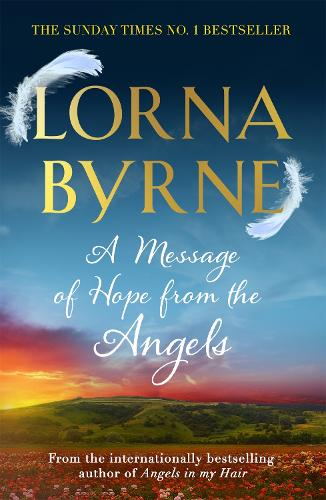 A Message of Hope from the Angels: The Sunday Times No. 1 Bestseller (Paperback)