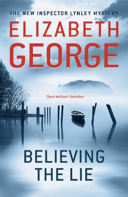 Believing the Lie: An Inspector Lynley Novel: 14 - Inspector Lynley (Paperback)