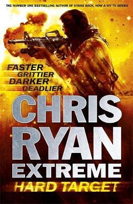 Chris Ryan Extreme: Hard Target: Faster, Grittier, Darker, Deadlier - Chris Ryan Extreme (Hardback)