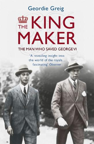 The King Maker: The Man Who Saved George VI (Paperback)