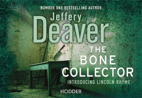 The Bone Collector: The thrilling first novel in the bestselling Lincoln Rhyme mystery series - Lincoln Rhyme Thrillers (Paperback)