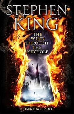The Wind Through the Keyhole: A Dark Tower Novel (Hardback)