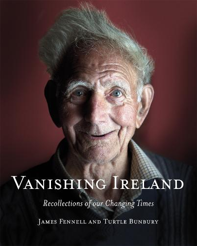Vanishing Ireland: Recollections of our Changing Times (Hardback)