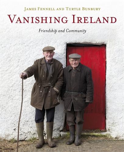 Vanishing Ireland: Friendship and Community (Hardback)