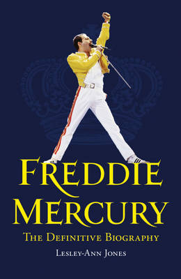 Freddie Mercury: The Definitive Biography (Hardback)