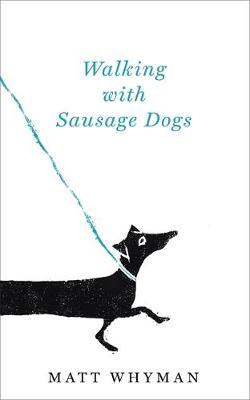 Walking with Sausage Dogs (Hardback)