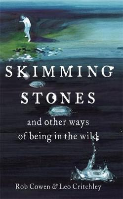 Skimming Stones: And Other Ways of Being in the Wild (Hardback)