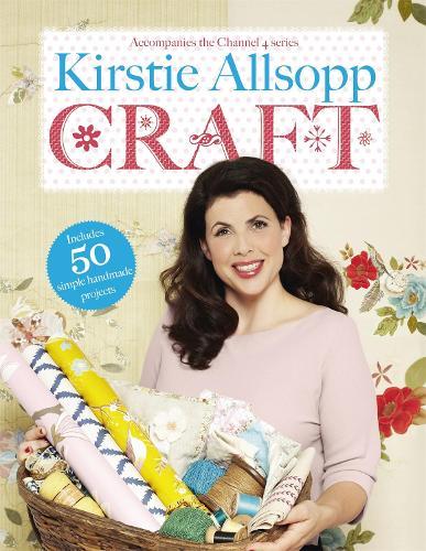 Kirstie Allsopp Craft (Hardback)
