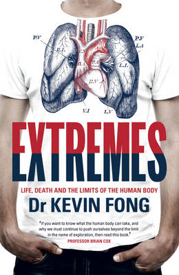 Extremes: Life, Death and the Limits of the Human Body (Hardback)