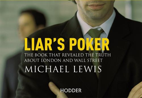 Liar's Poker: From the author of the Big Short (Paperback)