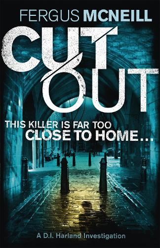 Cut Out: A gripping thriller about a neighbour who goes too far ... - DI Harland (Paperback)
