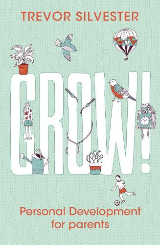 Grow!: Personal development for parents (Paperback)