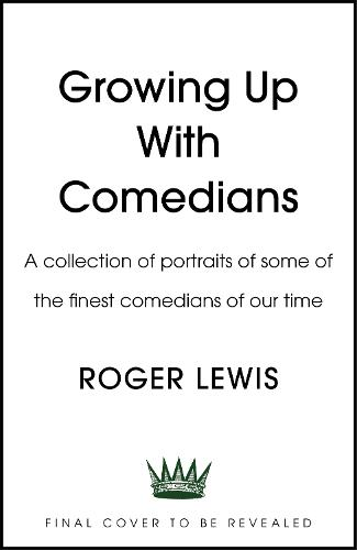 Growing Up With Comedians: A collection of portraits of some of the finest comedians of our time (Hardback)