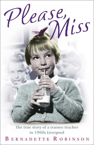 Please, Miss: The true story of a trainee teacher in 1960s Liverpool (Paperback)