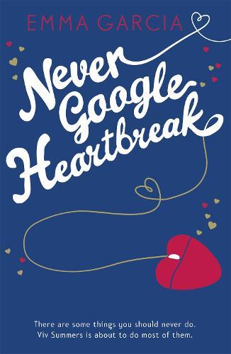 Never Google Heartbreak (Paperback)