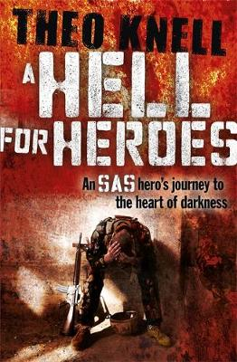 A Hell for Heroes: A SAS Hero's Journey to the Heart of Darkness (Hardback)