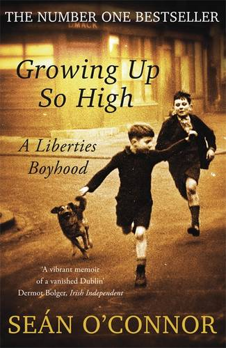 Growing Up So High: A Liberties Boyhood (Paperback)