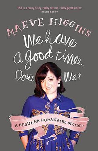We Have a Good Time ... Don't We? (Paperback)