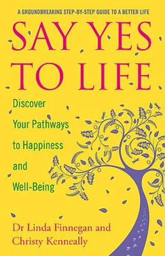Say Yes to Life: Discover Your Pathways to Happiness and Well-Being (Paperback)