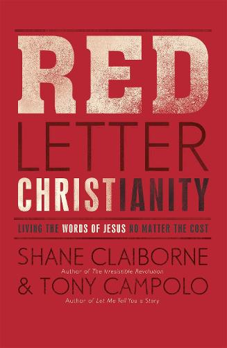 Red Letter Christianity: Living the Words of Jesus No Matter the Cost (Paperback)