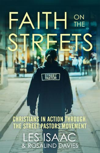 Faith on the Streets: Christians in action through the Street Pastors movement (Paperback)