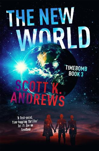 The New World: The TimeBomb Trilogy 3 - TimeBomb Trilogy (Paperback)