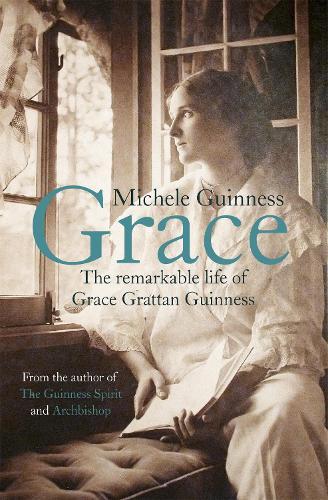 Grace: The Remarkable Life of Grace Grattan Guinness (Hardback)