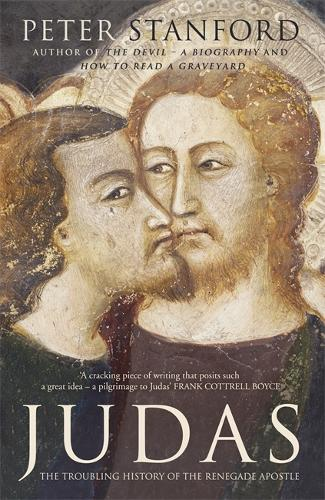 Judas: The troubling history of the renegade apostle (Hardback)