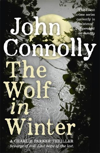 The Wolf in Winter: A Charlie Parker Thriller: 12 - Charlie Parker Thriller (Paperback)