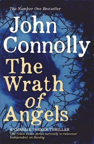 The Wrath of Angels: A Charlie Parker Thriller:  11 - Charlie Parker Thriller (Paperback)