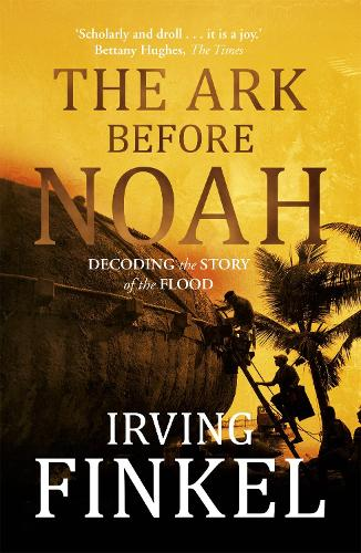 The Ark Before Noah: Decoding the Story of the Flood (Paperback)