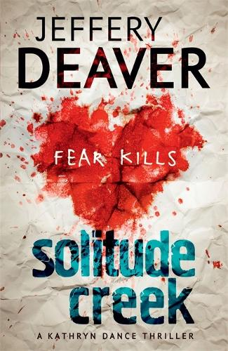 Solitude Creek: Fear Kills in Agent Kathryn Dance Book 4 - Kathryn Dance thrillers (Paperback)