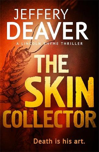 The Skin Collector: Lincoln Rhyme Book 11 - Lincoln Rhyme Thrillers (Hardback)