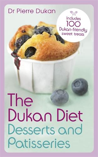 The Dukan Diet Desserts and Patisseries (Paperback)