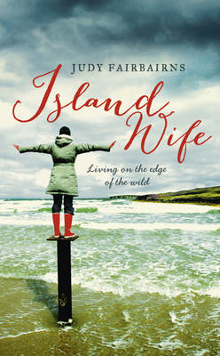 Island Wife: Living on the Edge of the Wild (Hardback)