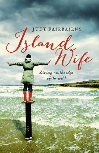 Island Wife: living on the edge of the wild (Paperback)